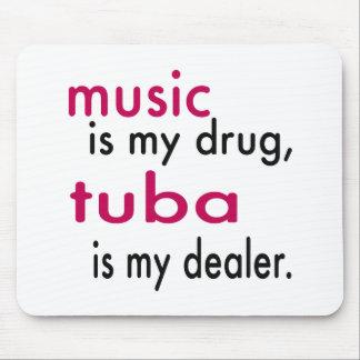 Music Is My Drug Tuba Is My Dealer Mousepad