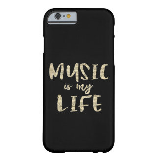 Music is my Life Barely There iPhone 6 Case