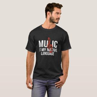 Music Is My Native Language - Tshirts