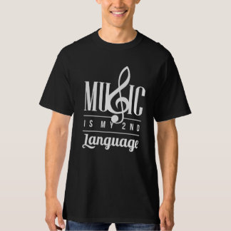 Music Is My Second Language Musician T-Shirt
