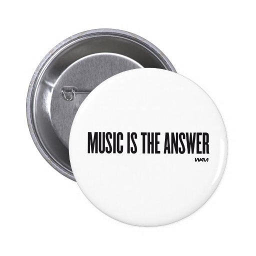 Music is the answer pin