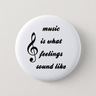 Music Is What Feelings Sound Like 6 Cm Round Badge