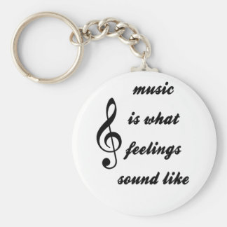 Music Is What Feelings Sound Like Key Ring