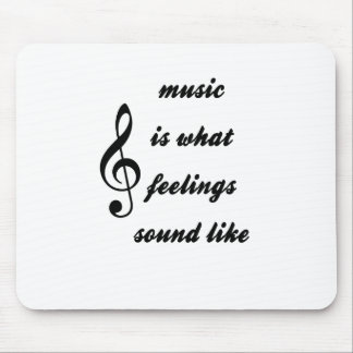 Music Is What Feelings Sound Like Mouse Pad