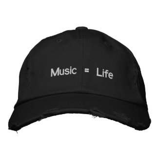 Music = Life Embroidered Hat