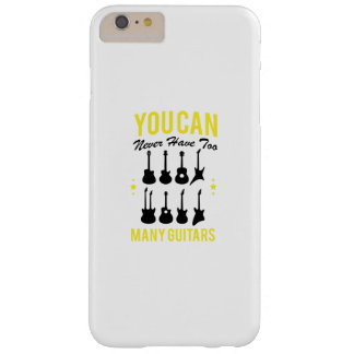 Music Lover Guitarist  Never Have Too Many Guitars Barely There iPhone 6 Plus Case