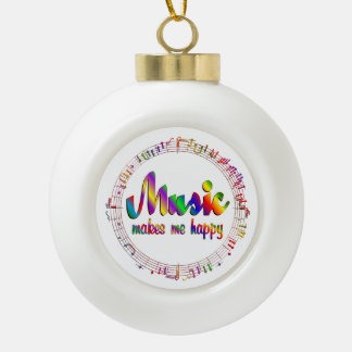Music Makes Me Happy Ceramic Ball Christmas Ornament
