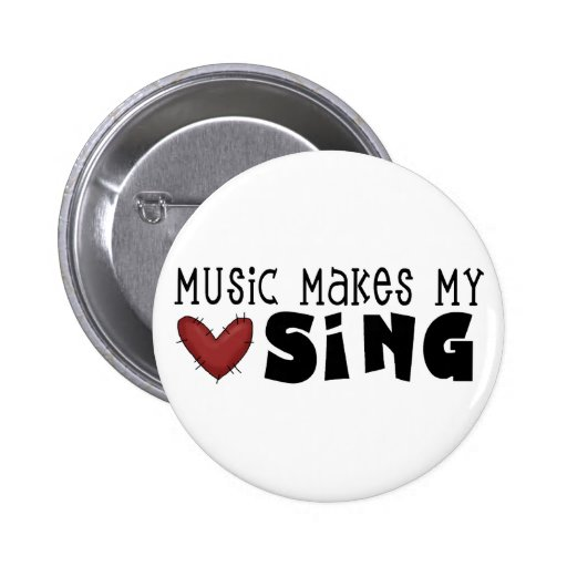 Music Makes My Heart Sing Tshirts and Gifts Pin