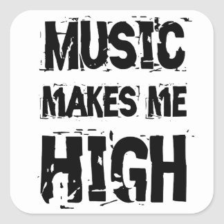 Music of makes ME high Square Sticker
