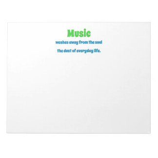 Music Quote - Music washes away from the soul th … Notepad