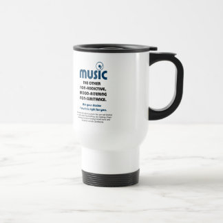 Music: The other non-addictive, mood-altering… Stainless Steel Travel Mug