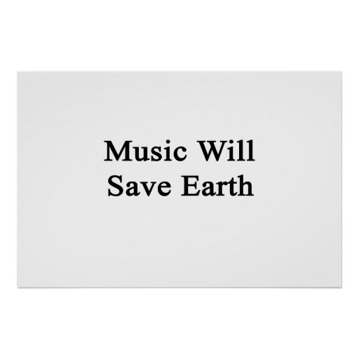 Music Will Save Earth Poster