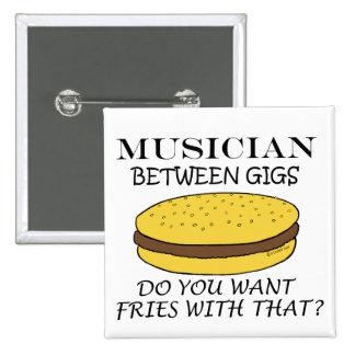 Musician Between Gigs Pin