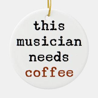 musician needs coffee ceramic ornament