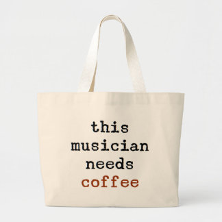 musician needs coffee large tote bag