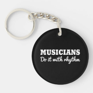 Musicians Do it with Rhythm Key Ring