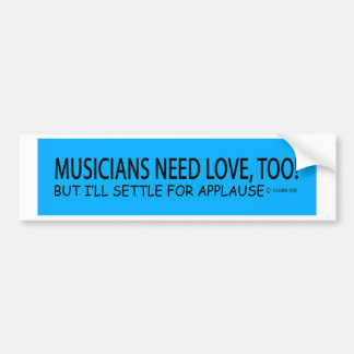 Musicians Need Love Bumper Sticker