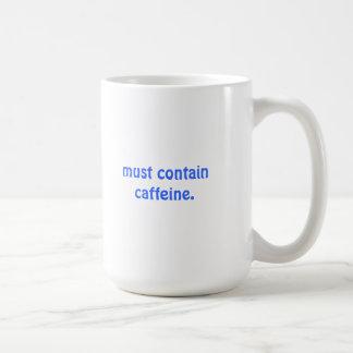 Must contain caffeine. classic white coffee mug