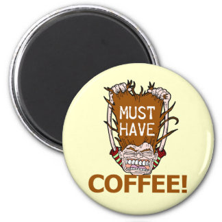 Must Have Coffee 6 Cm Round Magnet