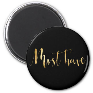 Must Have Gold Script Home Office Shopping Magnet