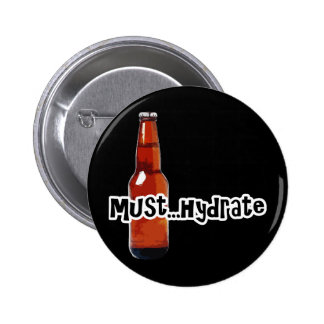 Must Hydrate Beer Bottle 6 Cm Round Badge