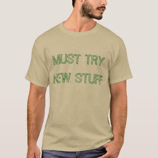 """Must Try New Stuff"" t-shirt"