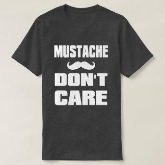 Mustache Dont Care T-Shirt