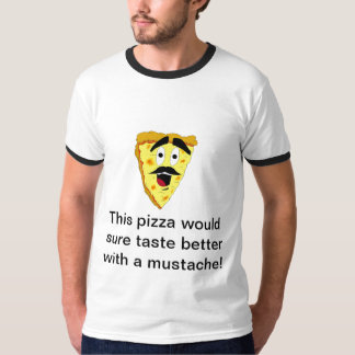 Mustache_Pizza_by_dance790, This pizza would su... T-Shirt