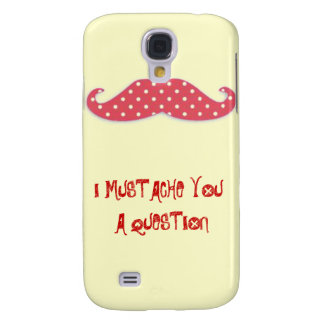 Mustache You a Question Galaxy S4 Cover