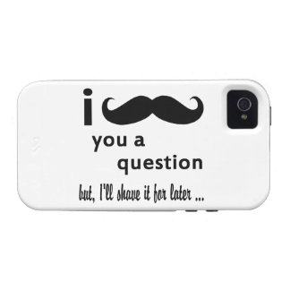 Mustache  You  a Question Gifts Case-Mate iPhone 4 Covers