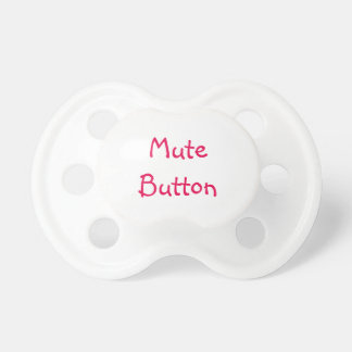 """Mute button"" sign for baby girl Pacifier"