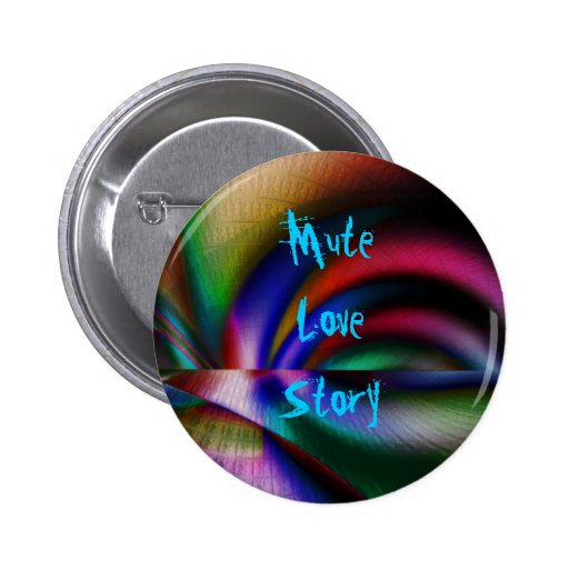 Mute Love Story Badge Pinback Buttons
