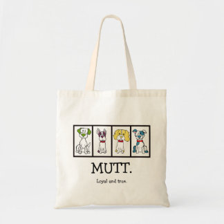 Mutt. Loyal and True. Tote Bag