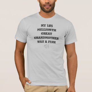 My 185 millionth to grandmother was to fish T-Shirt