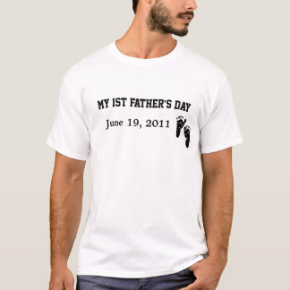 My 1st father's day T-Shirt