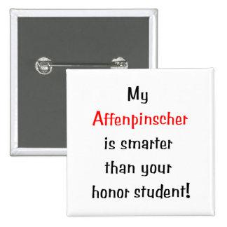My Affenpinscher is smarter Buttons