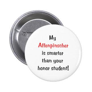 My Affenpinscher is smarter Pinback Button