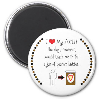My Akita Loves Peanut Butter 6 Cm Round Magnet