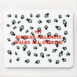 my alaskan malamute walks on me mouse pad