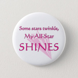 My all-star shines: Proud parent of an all-star 6 Cm Round Badge