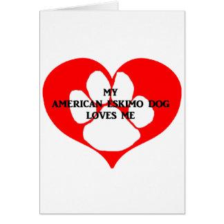 my american eskimo loves me card