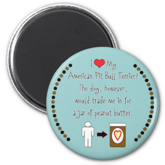My American Pit Bull Terrier Loves Peanut Butter 6 Cm Round Magnet