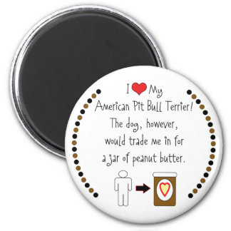 My American Pit Bull Terrier Loves Peanut Butter Refrigerator Magnets