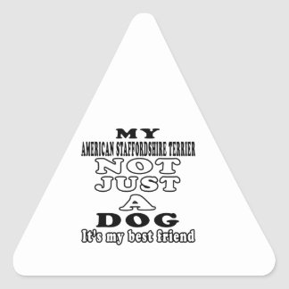 My American Staffordshire Terrier Not Just A Dog Triangle Sticker