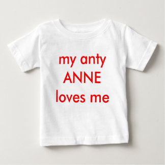 my anty ANNE loves me Baby T-Shirt