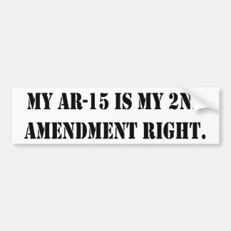 My AR-15 is my 2nd Amendment Right Bumper Sticker