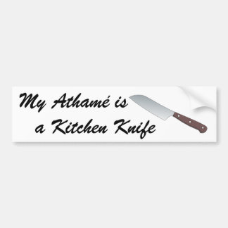 My Athamé is a Kitchen Knife Bumper Sticker