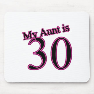 My Aunt is 30 Mouse Pad