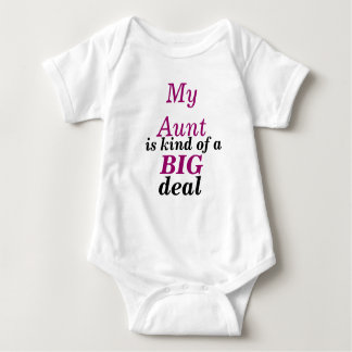 My Aunt is kind of a BIG deal Baby Bodysuit
