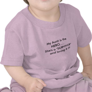 """My Aunt is the HERO.....  She's a """"SURVIVOR""""   ... Tshirt"""
